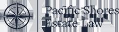 Pacific Shores Estate Law